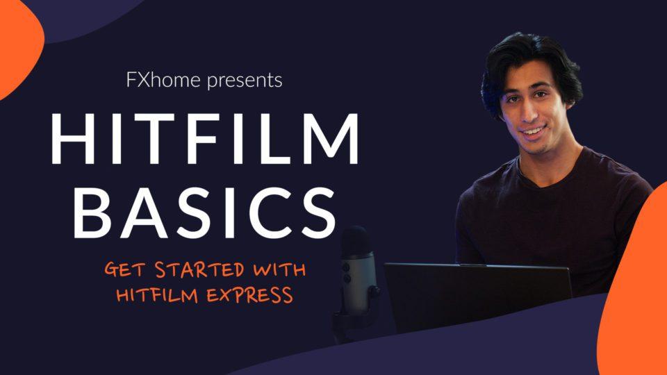 HitFilm Basics masterclass thumbnail - how to use HitFilm Express and HitFilm Pro