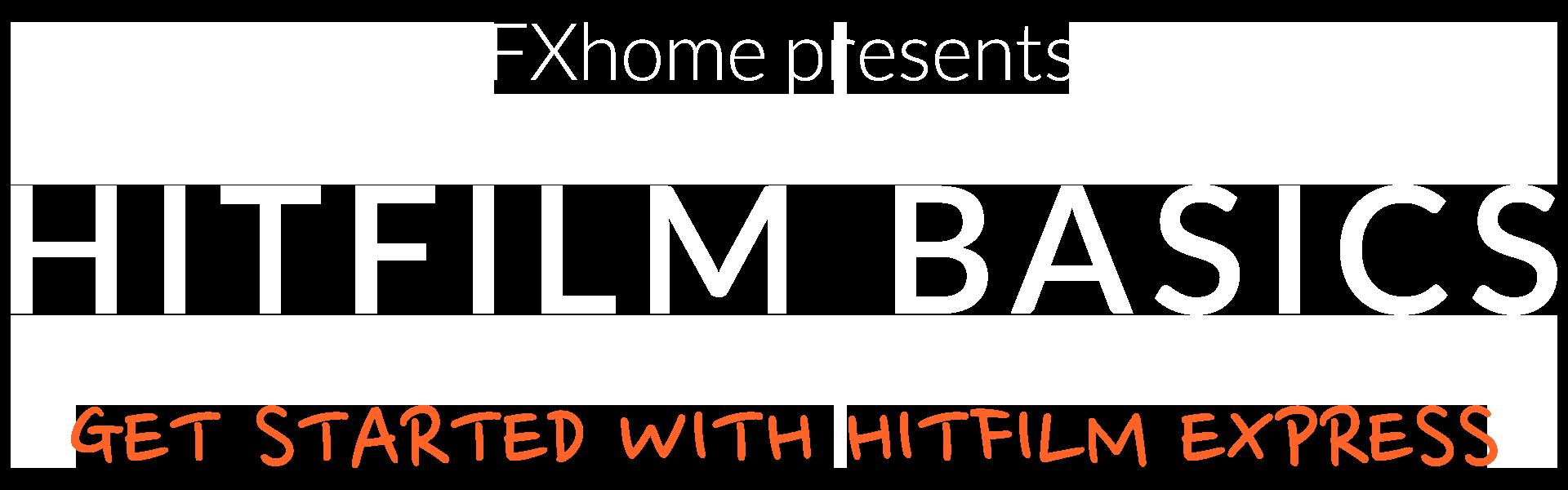 HitFilm Basics - get started with HitFilm Express