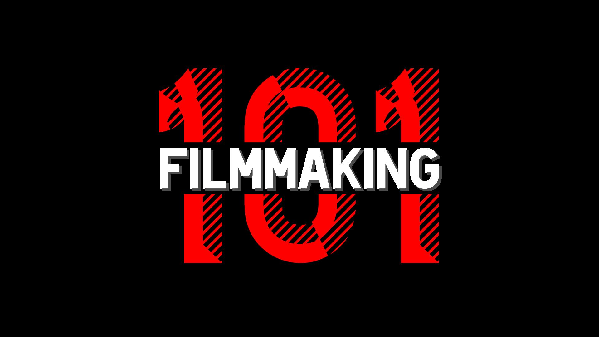 Filmmaking 101: Fundamentals of Filmmaking